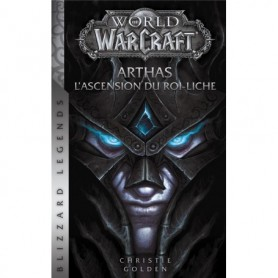 World of Warcraft - Arthas - l'ascension du Roi-Liche