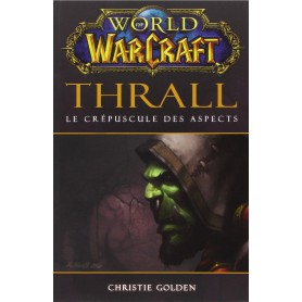 World of Warcraft - Thrall le crépuscule des aspects - Grand Format