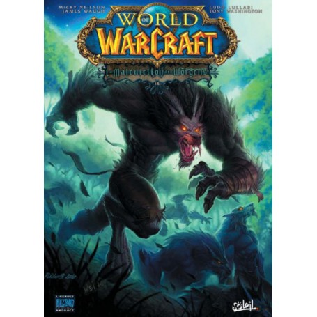 World of Warcraft Tome 15 - La Malédiction des Worgens Tome 3