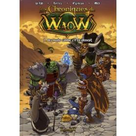 Les Chroniques de WaoW - Tome 1 - Des noobz comme s'il en pleuvait