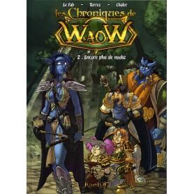 Les Chroniques de WaoW - Tome 2 - Encore plus de noobz