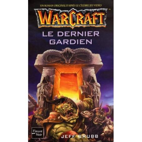 Warcraft Tome 3 - Le Dernier Gardien