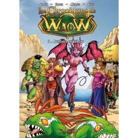 Les Chroniques de WaoW - Tome 3 - Aventures en pick-up