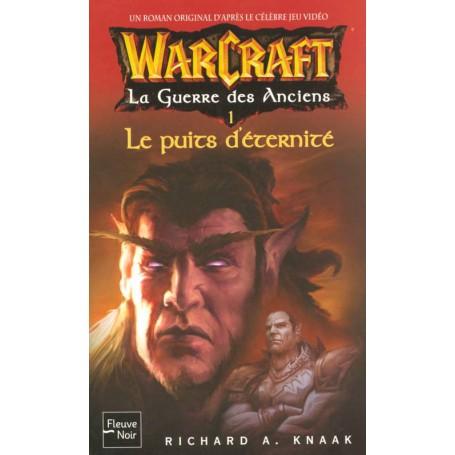 Warcraft Tome 4 - La Guerre des Anciens 1 - Le Puits d'Éternité