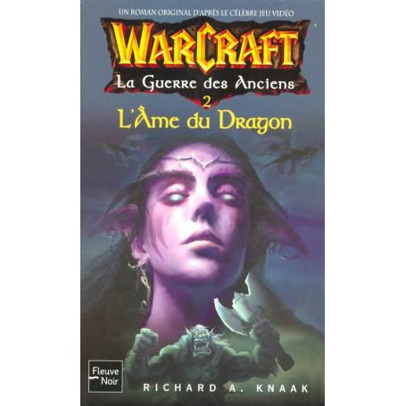 Warcraft Tome 5 - La Guerre des Anciens 2 - L'Âme du Dragon