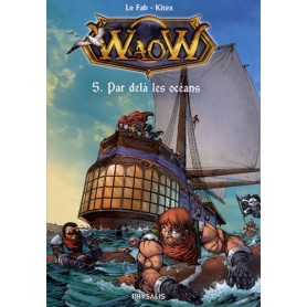 WaoW Tome 5 - Par delà les océans