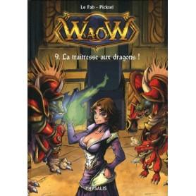 WaoW Tome 9 - La traîtresse aux dragons